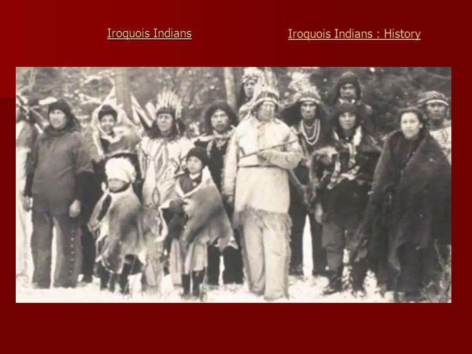 Iroquois Indians Iroquois Indians Iroquois Indians : History