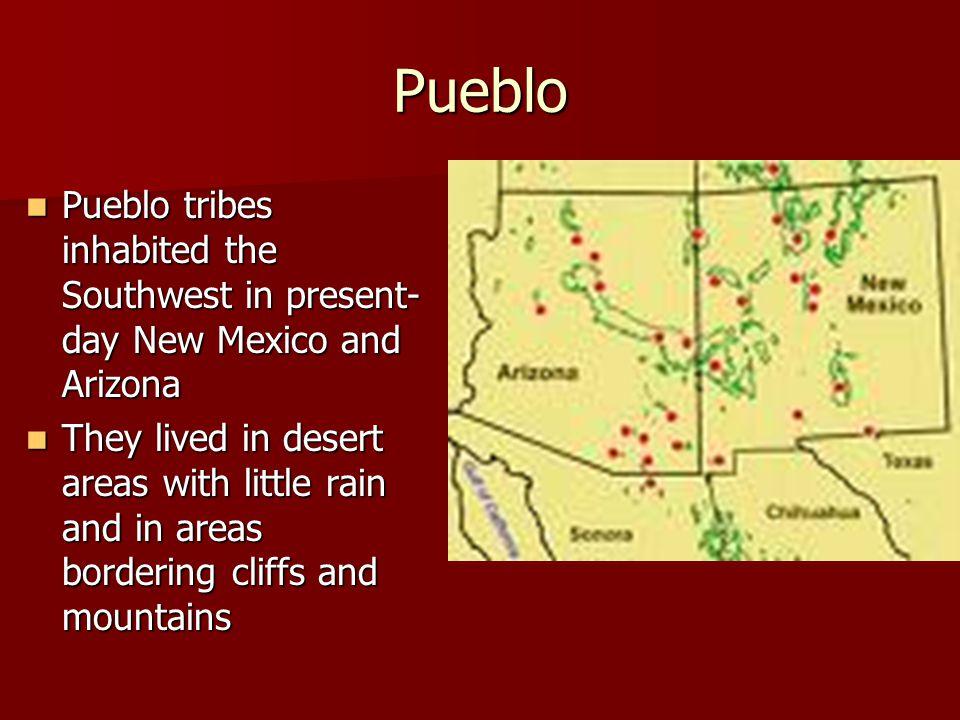 Pueblo Pueblo tribes inhabited the Southwest in present- day New Mexico and Arizona Pueblo tribes inhabited the Southwest in present- day New Mexico a