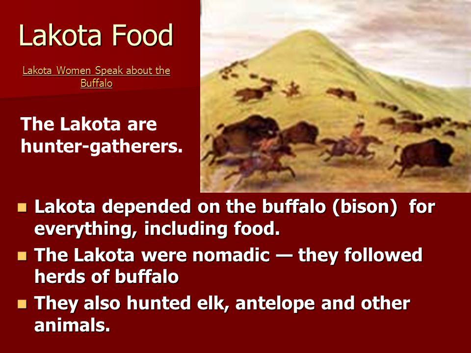 Lakota Food Lakota Women Speak about the Buffalo Lakota Women Speak about the Buffalo Lakota Women Speak about the Buffalo Lakota depended on the buff