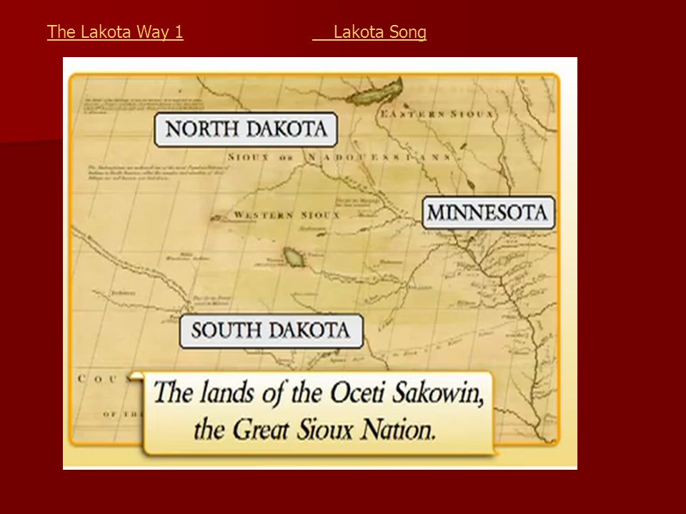 The Lakota Way 1The Lakota Way 1 Lakota Song Lakota Song