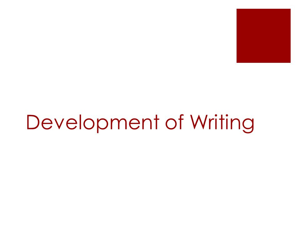 Development of Writing