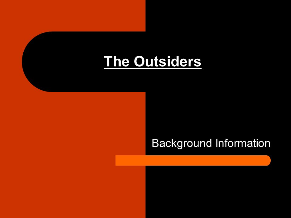 The Outsiders Background Information