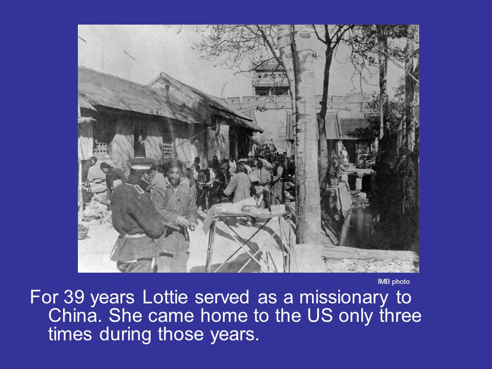 For 39 years Lottie served as a missionary to China.