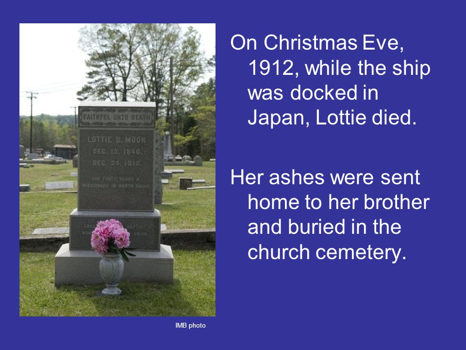 On Christmas Eve, 1912, while the ship was docked in Japan, Lottie died.