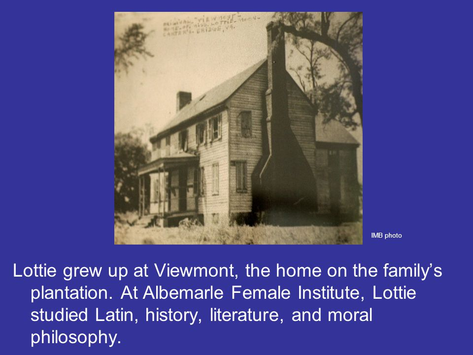 Lottie grew up at Viewmont, the home on the family's plantation.