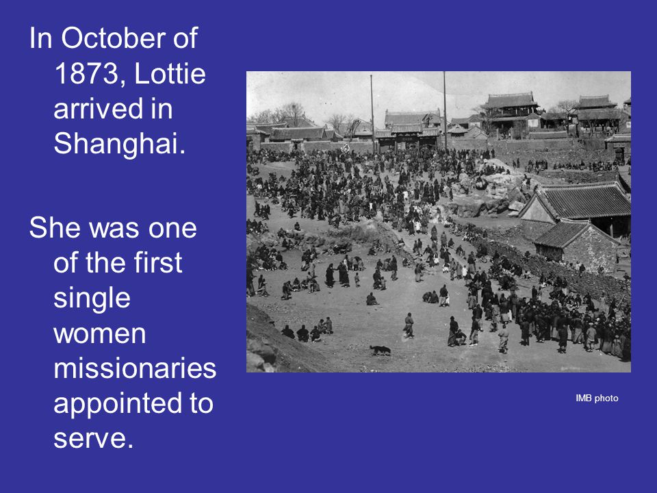 In October of 1873, Lottie arrived in Shanghai.