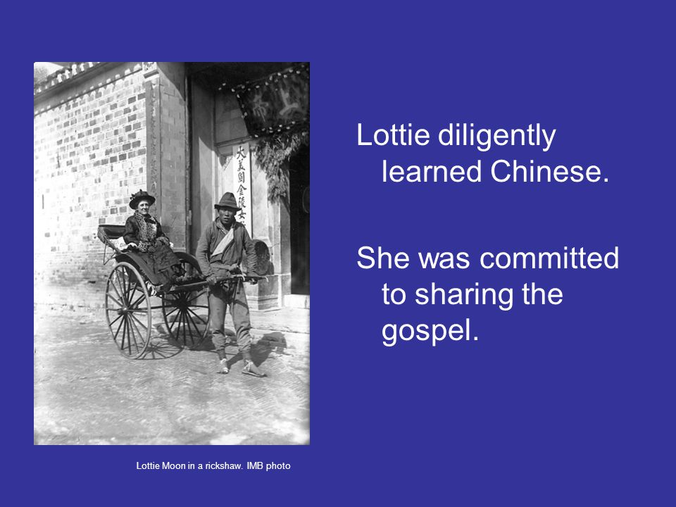 Lottie diligently learned Chinese. She was committed to sharing the gospel.