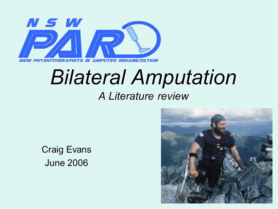 Bilateral Amputation A Literature review Craig Evans June 2006