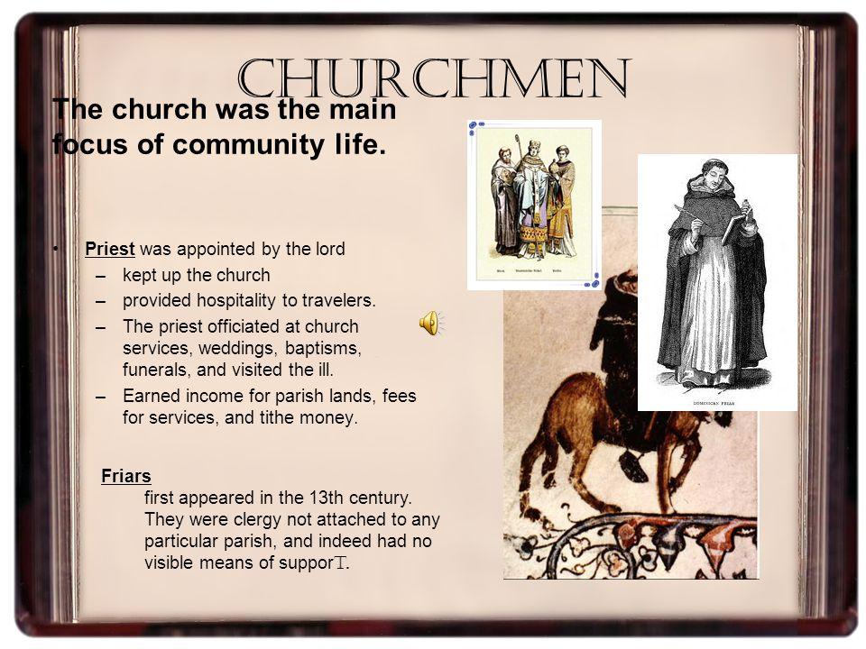 Churchmen The church was the main focus of community life.