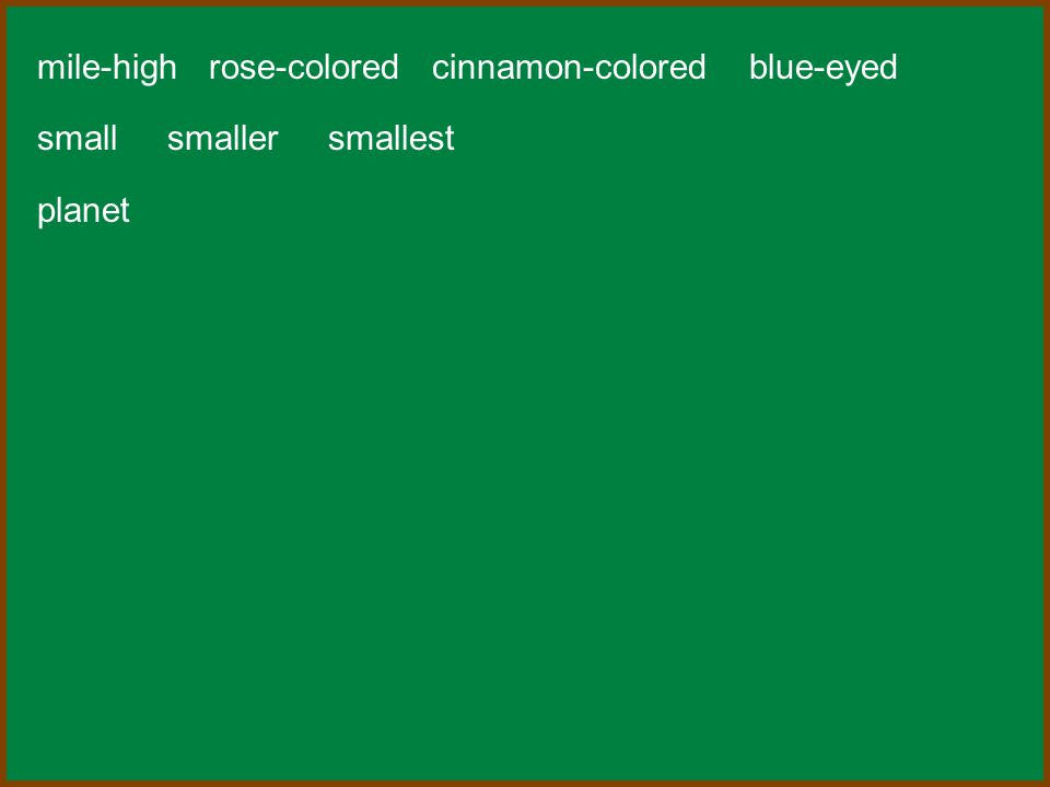mile-high rose-colored cinnamon-colored blue-eyed small smaller smallest planet