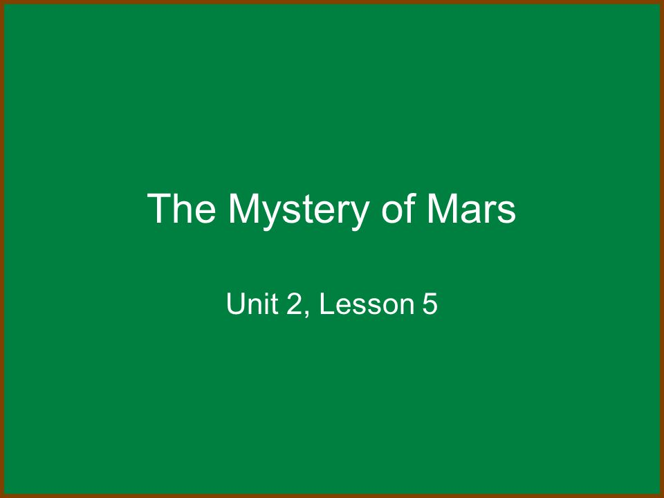 The Mystery of Mars Unit 2, Lesson 5