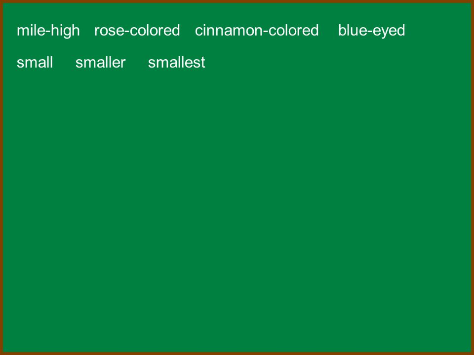 mile-high rose-colored cinnamon-colored blue-eyed small smaller smallest