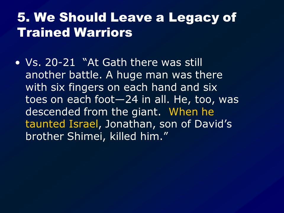5. We Should Leave a Legacy of Trained Warriors Vs.