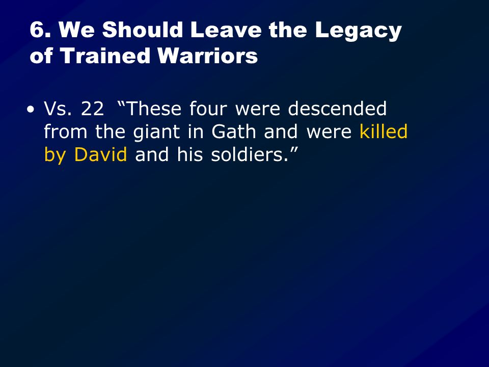 6. We Should Leave the Legacy of Trained Warriors Vs.
