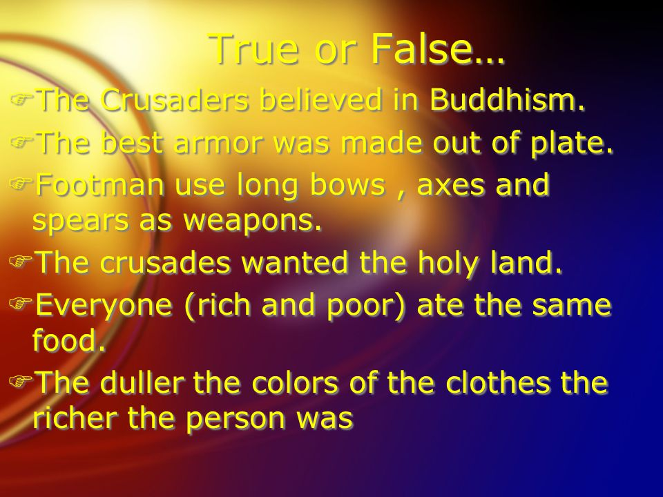 True or False… FThe Crusaders believed in Buddhism.