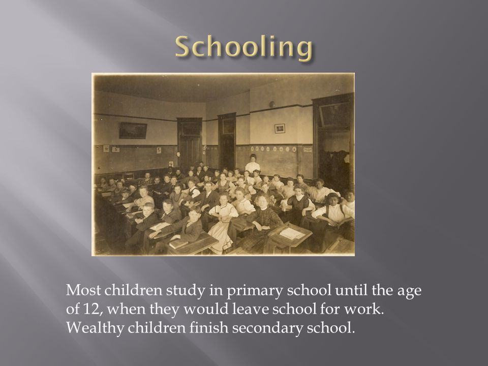 Most children study in primary school until the age of 12, when they would leave school for work.