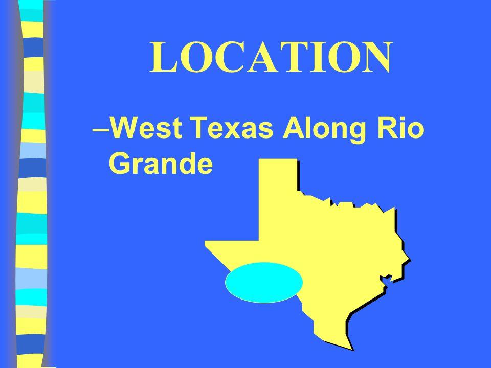 LOCATION –West Texas Along Rio Grande
