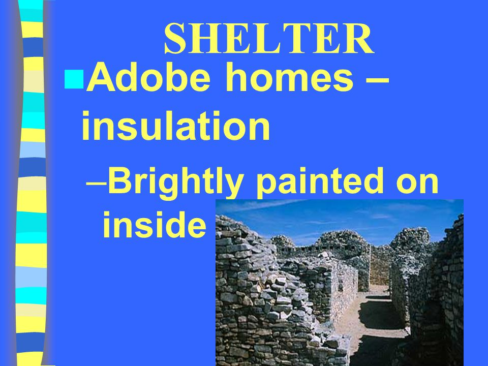 SHELTER Adobe homes – insulation –Brightly painted on inside