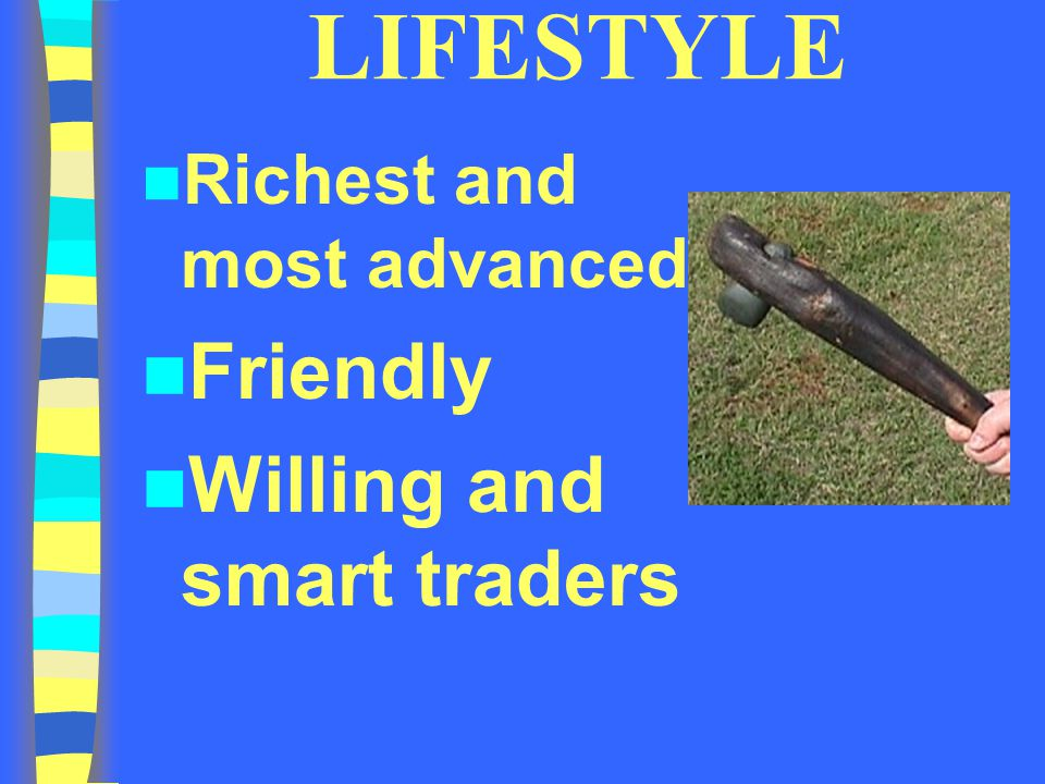 LIFESTYLE Richest and most advanced Friendly Willing and smart traders