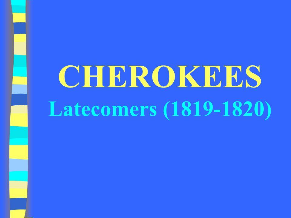 CHEROKEES Latecomers (1819-1820)