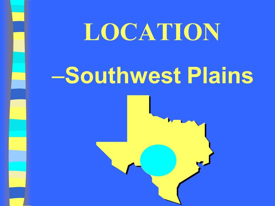 LOCATION –Southwest Plains