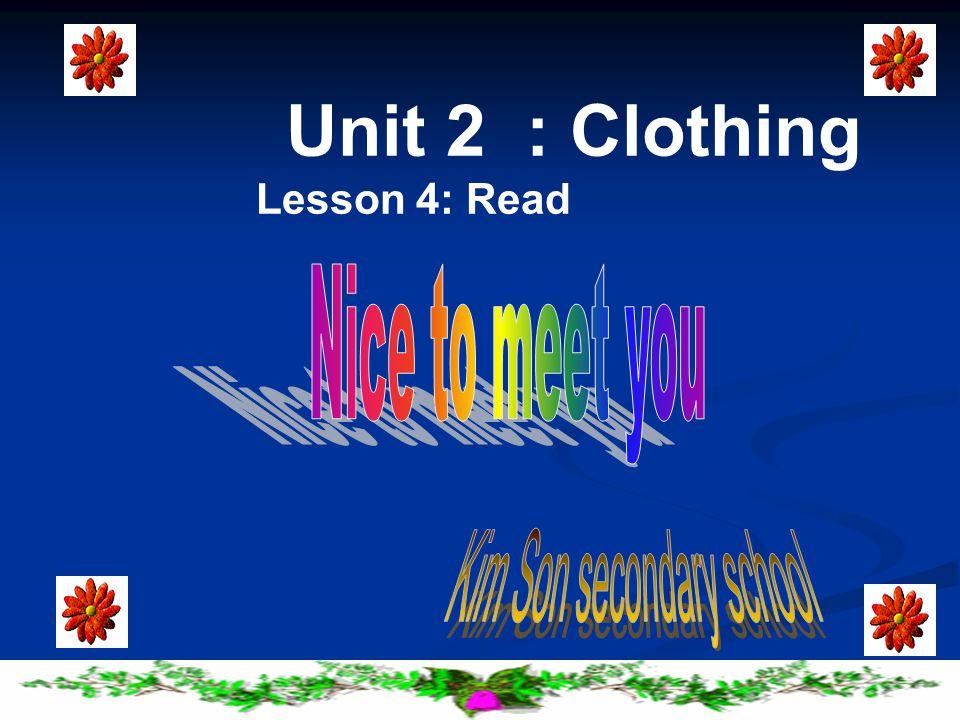 Unit 2 : Clothing Lesson 4: Read