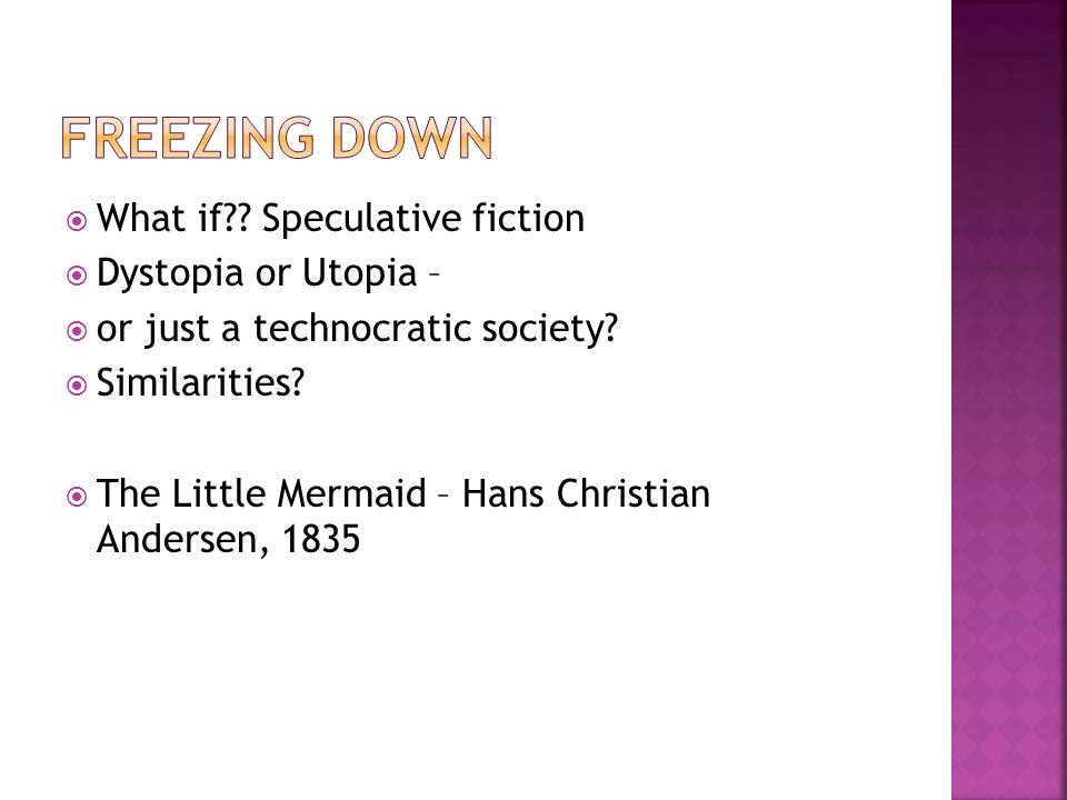  What if . Speculative fiction  Dystopia or Utopia –  or just a technocratic society.