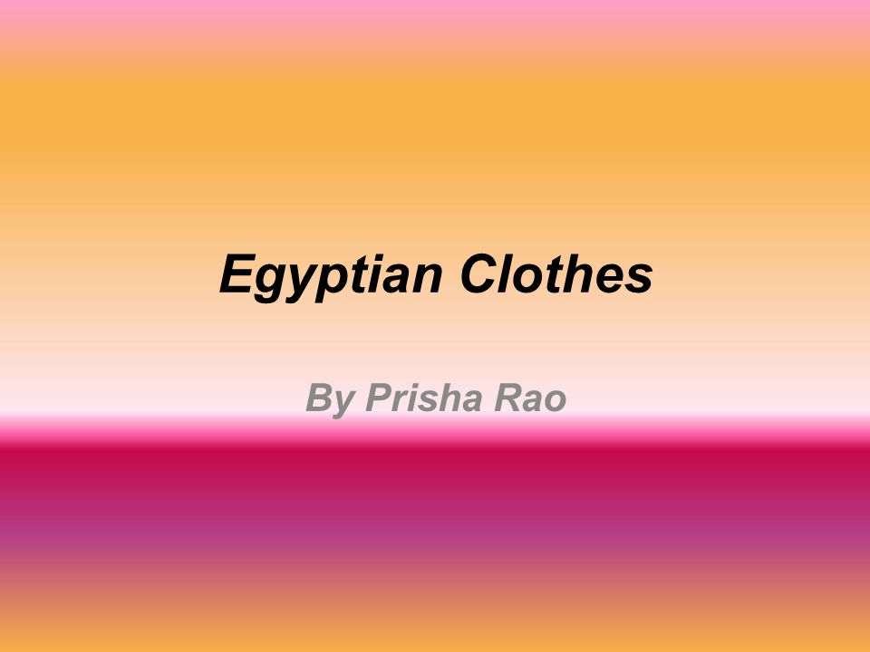 Egyptian Clothes By Prisha Rao
