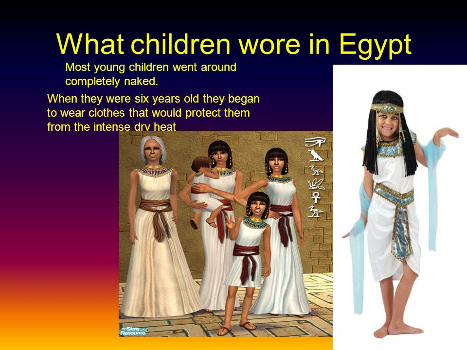 What children wore in Egypt Most young children went around completely naked.