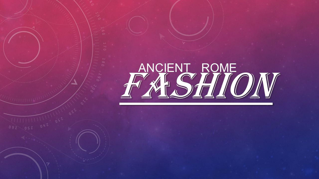 ANCIENT ROME FASHION