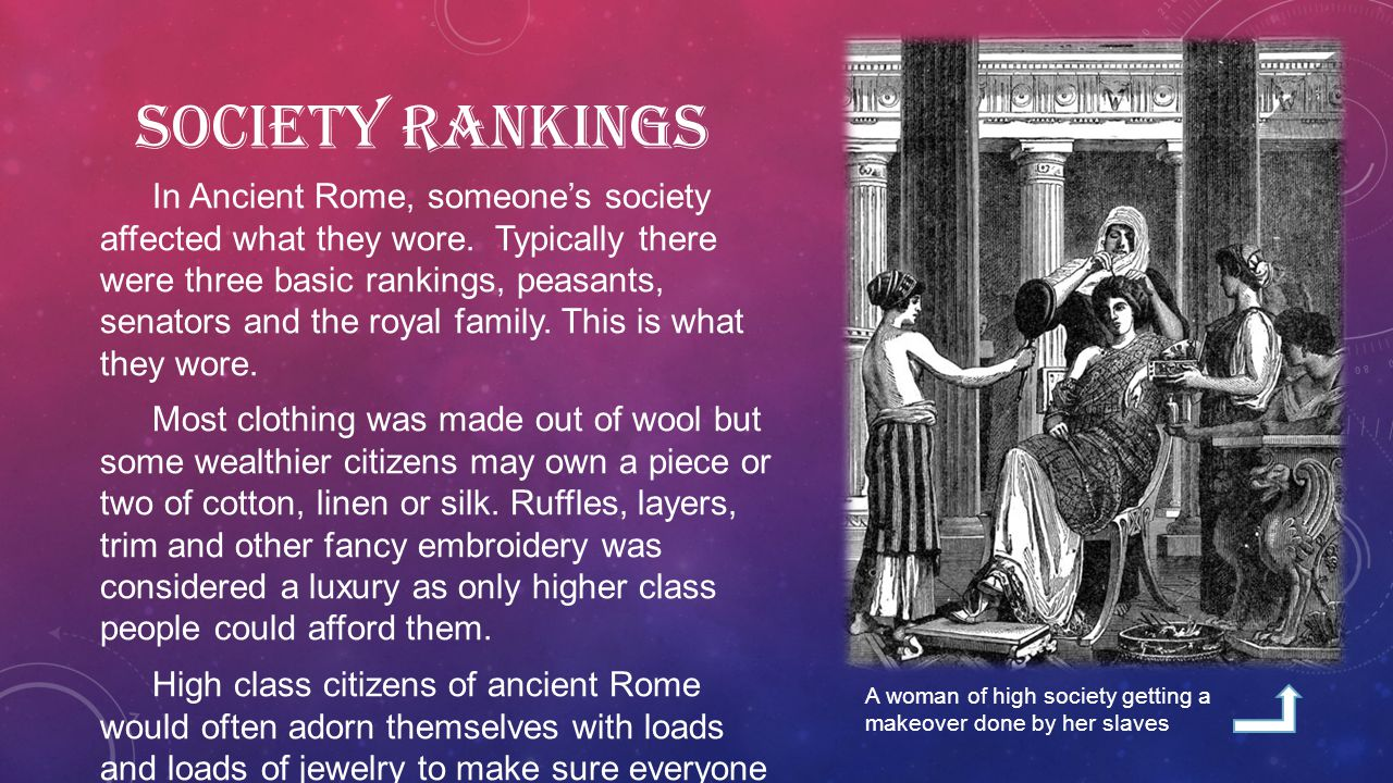 SOCIETY RANKINGS In Ancient Rome, someone's society affected what they wore.