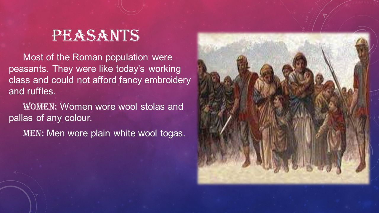 PEASANTS Most of the Roman population were peasants.