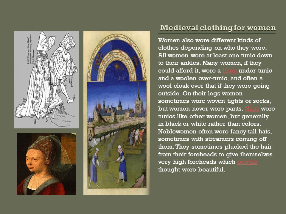 Women also wore different kinds of clothes depending on who they were.