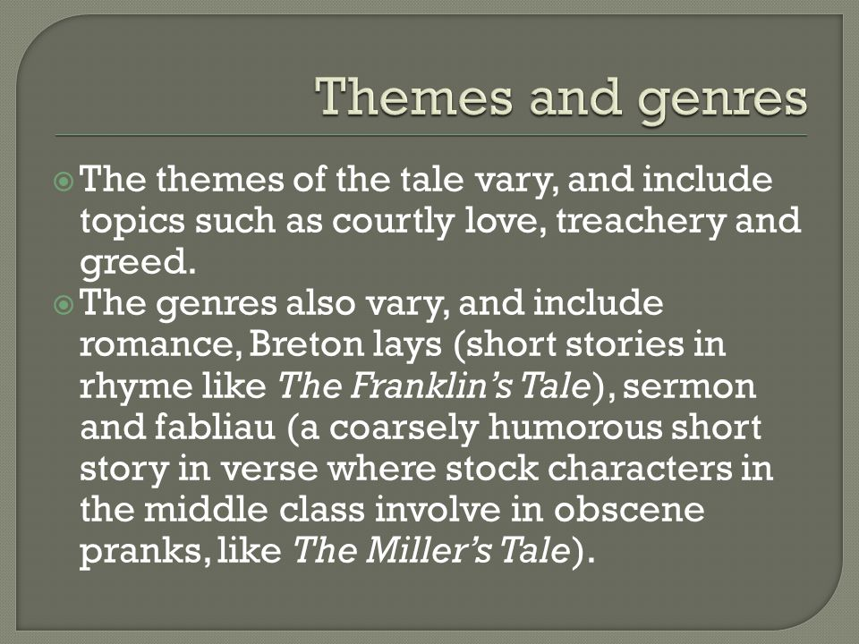  The themes of the tale vary, and include topics such as courtly love, treachery and greed.