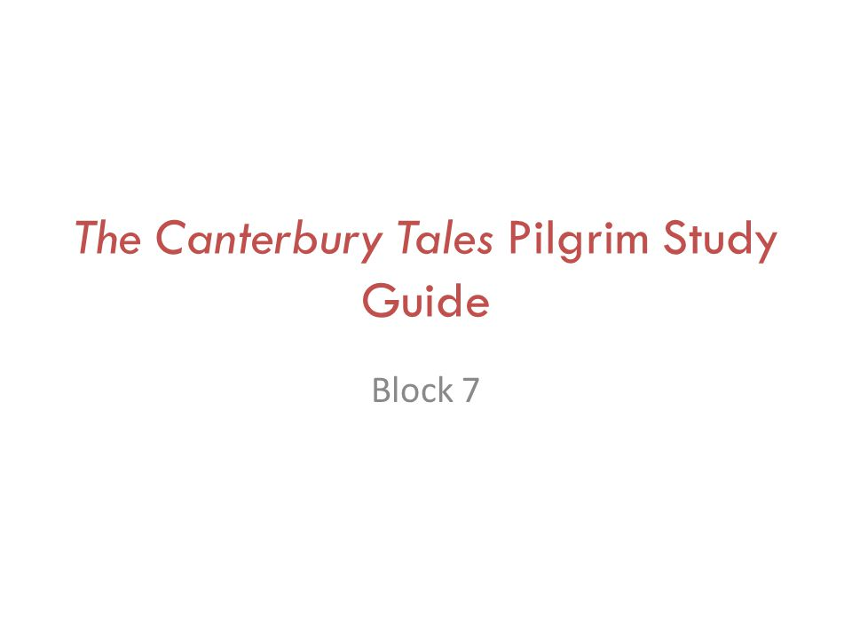 The Canterbury Tales Pilgrim Study Guide Block 7