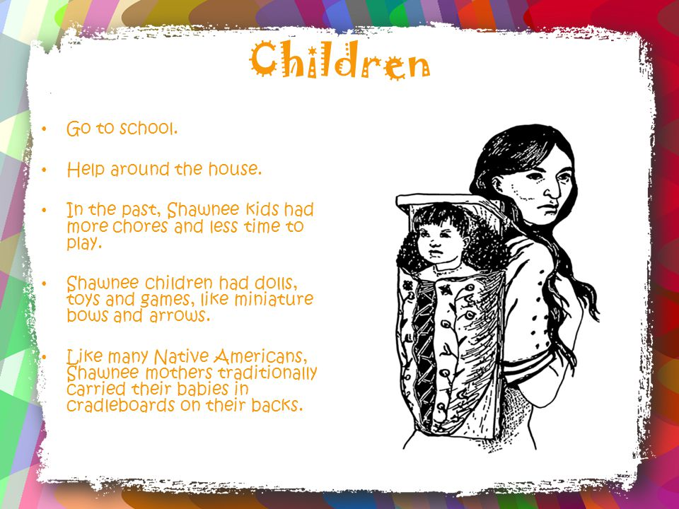 Children Go to school.Help around the house.
