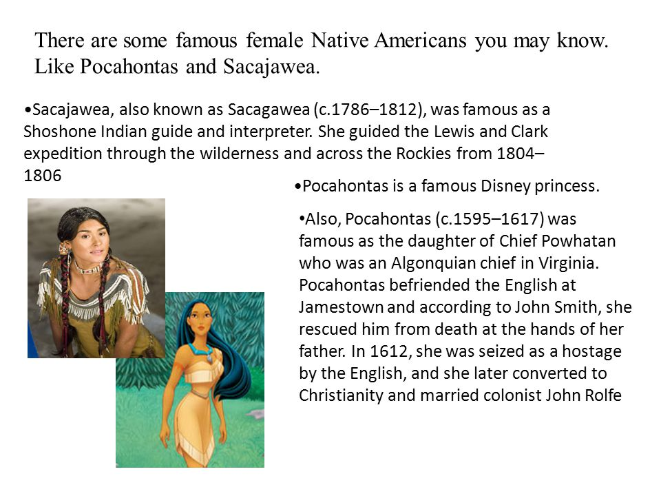 There are some famous female Native Americans you may know.