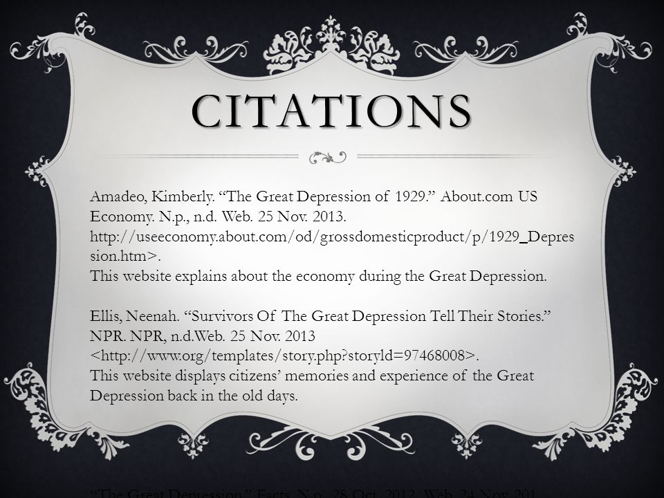 CITATIONS Amadeo, Kimberly. The Great Depression of 1929. About.com US Economy.