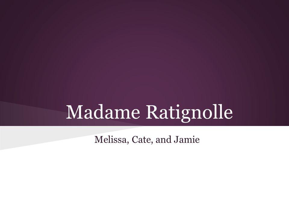 Madame Ratignolle Melissa, Cate, and Jamie