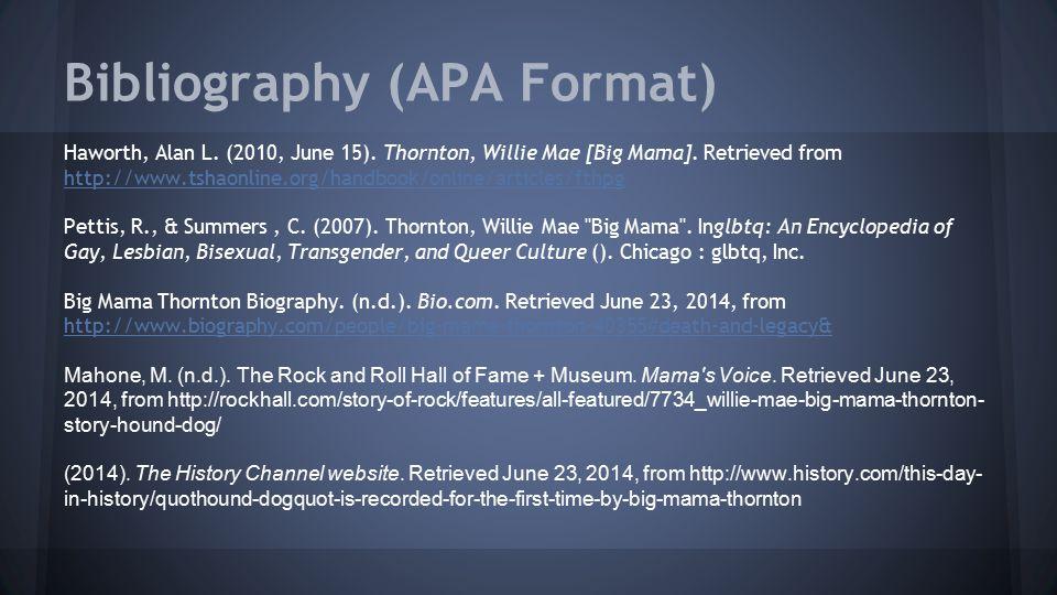 Bibliography (APA Format) Haworth, Alan L. (2010, June 15).