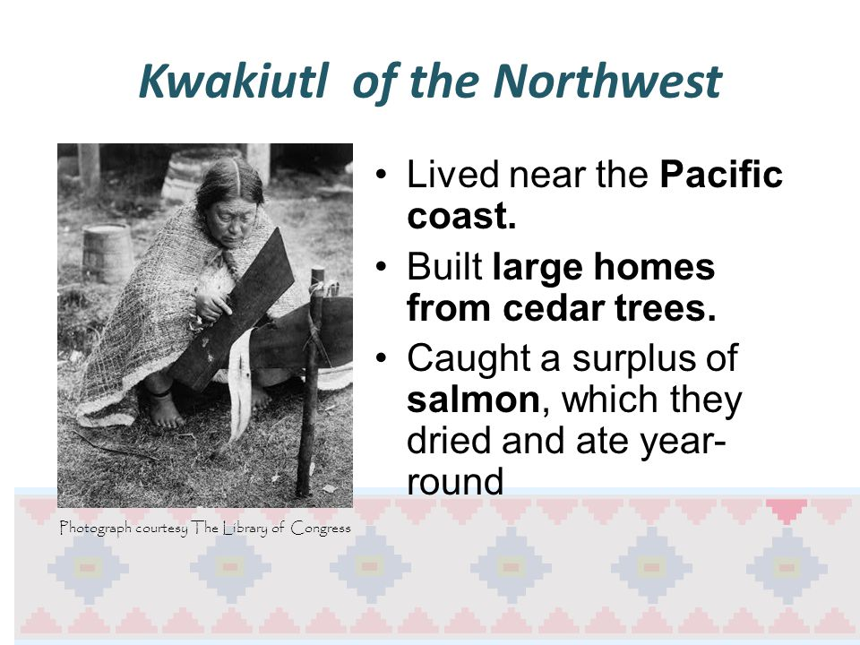 9.Among the American Indian peoples who settled in the Pacific Northwest.