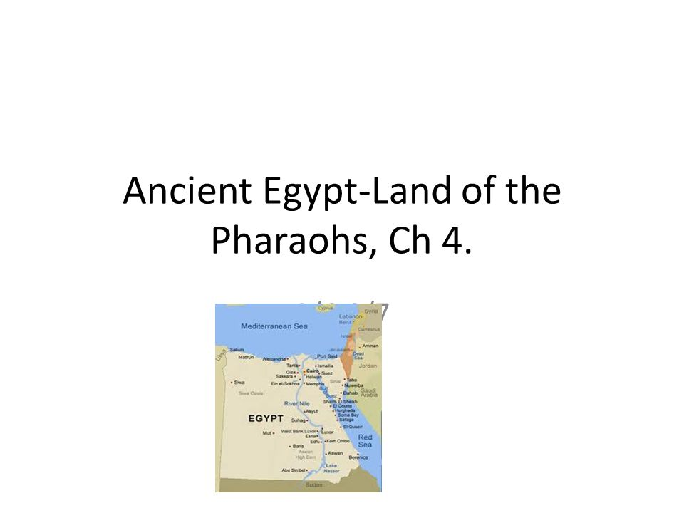 Ancient Egypt-Land of the Pharaohs, Ch 4. 9/6-9/7