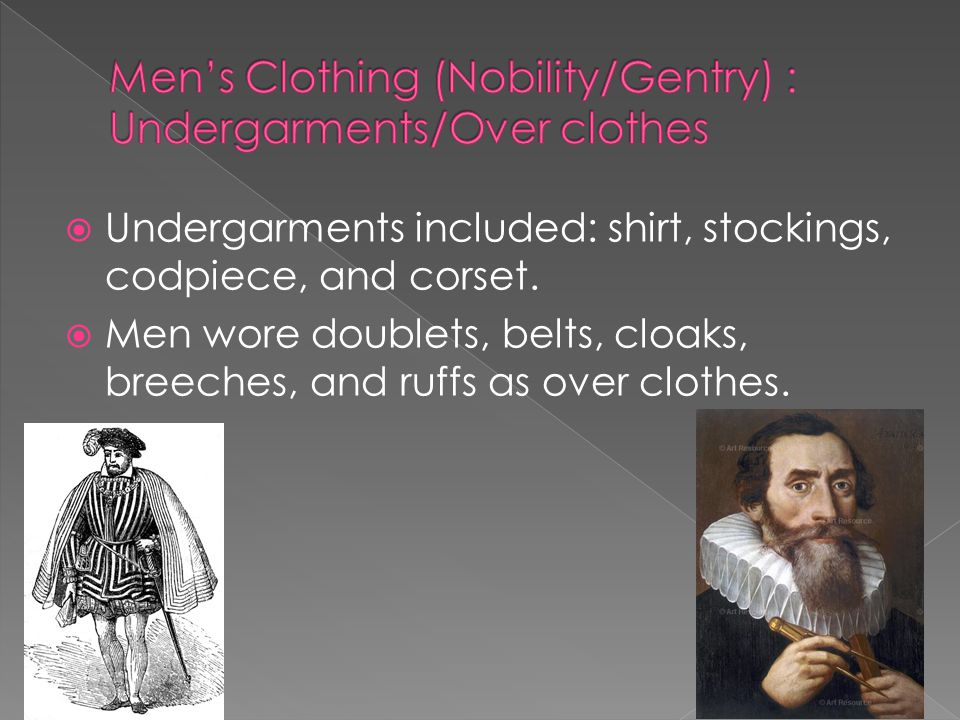  Undergarments included: shirt, stockings, codpiece, and corset.