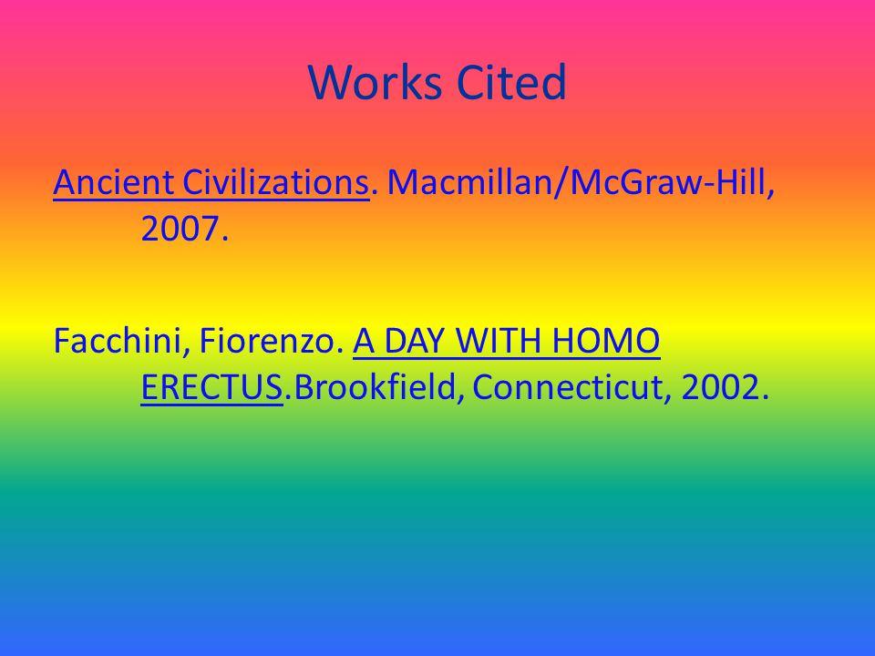 End Notes 1.Ancient Civilizations, (Macmillan/McGraw-Hill, 2007), p.72. 2.Ancient Civilizations, (Macmillan/McGraw-Hill, 2007), P.72. 3.Ancient Civili