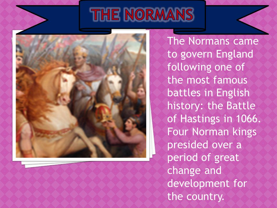 The Normans came to govern England following one of the most famous battles in English history: the Battle of Hastings in 1066.