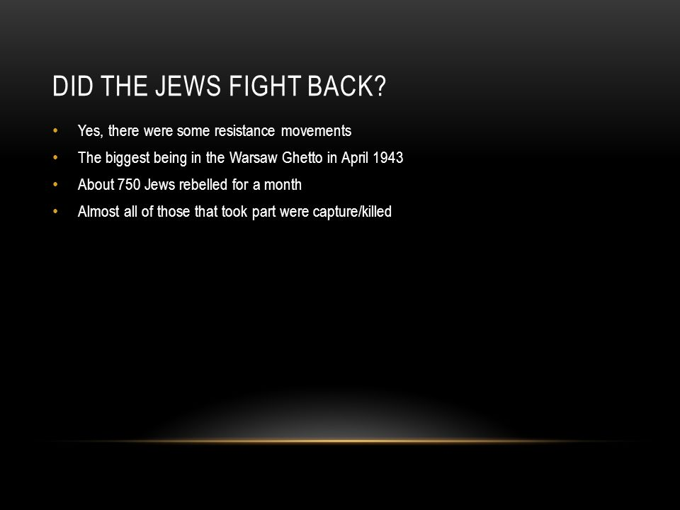 DID THE JEWS FIGHT BACK.