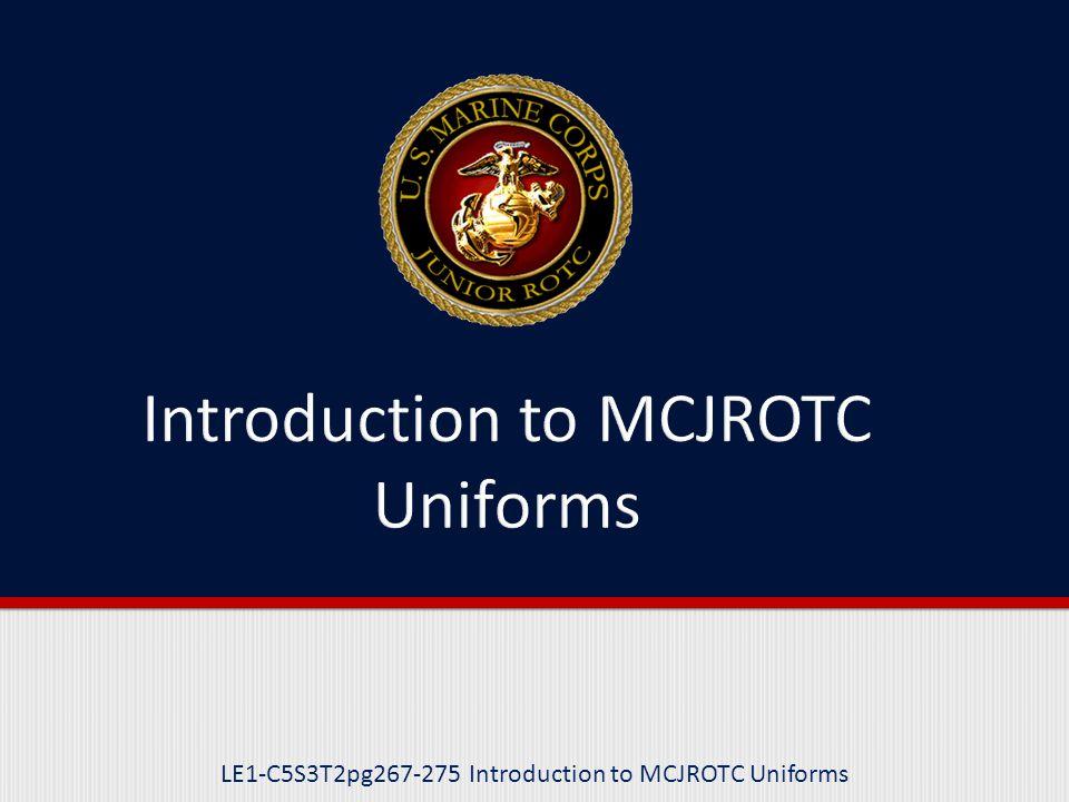 LE1-C5S3T2pg267-275 Introduction to MCJROTC Uniforms