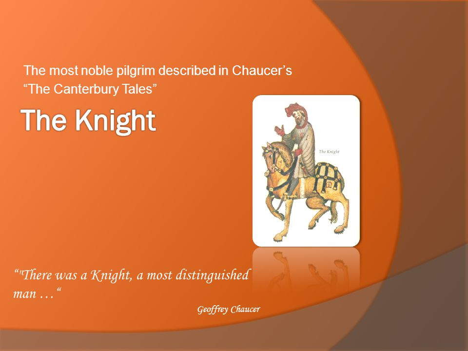 "The most noble pilgrim described in Chaucer's ""The Canterbury Tales"" """