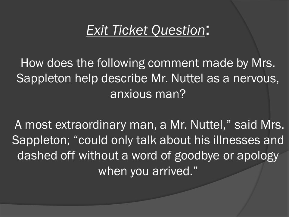 Exit Ticket Question : How does the following comment made by Mrs.
