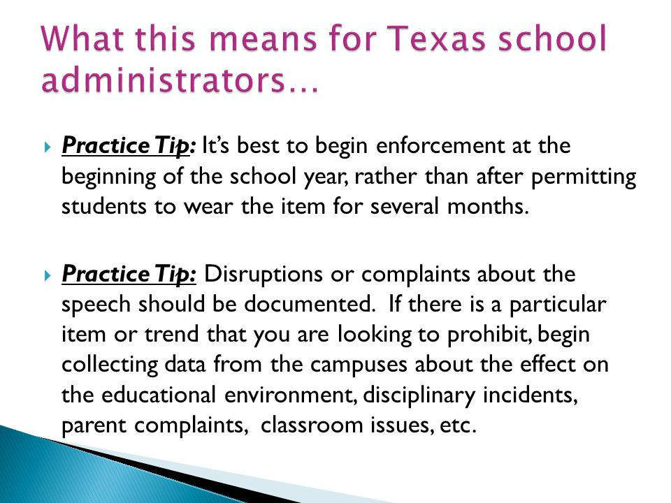  Practice Tip: It's best to begin enforcement at the beginning of the school year, rather than after permitting students to wear the item for several months.